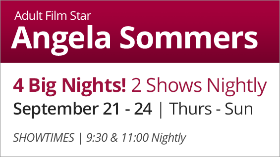 Adult Film Star Angela Sommers - Sept 21-24