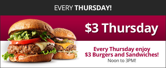 $3 Thursday - Enjoy $3 Burgers and Sandwiches
